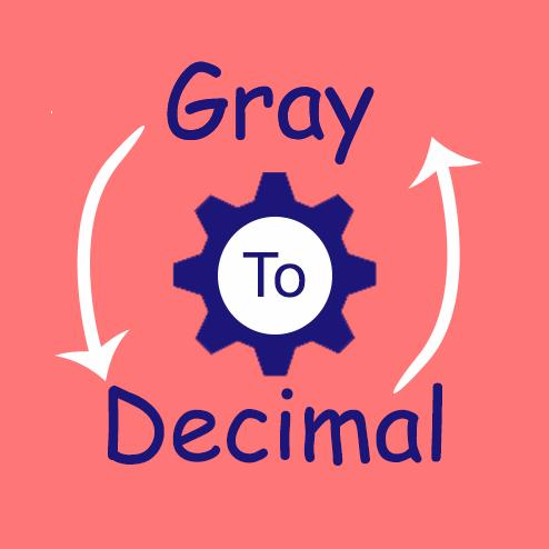 Gray to Decimal Converter